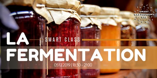 [Smart Class]Une ferm'intention d'explorer la fermentation