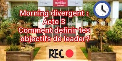 Morning Divergent Acte 3