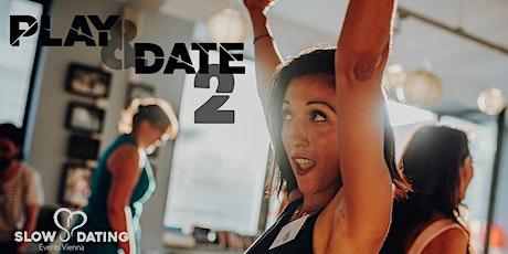 Play & Date 2 (22-38 Jahre) Tickets