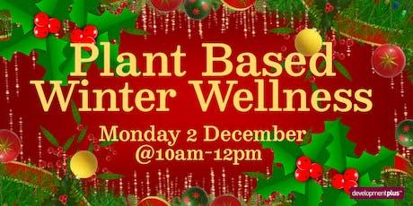 Plant Based Winter Wellness tickets