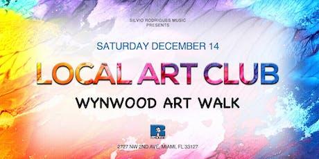 LOCAL ART CLUB   Wynwood Art Walk (Saturday December 14) tickets