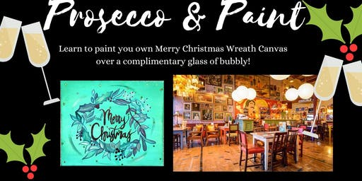 Prosecco and Paint- Xmas Edition- Paint your own Christmas Wreath