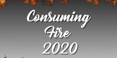 CONSUMING FIRE 2020 - Presented by Shaddais Fire
