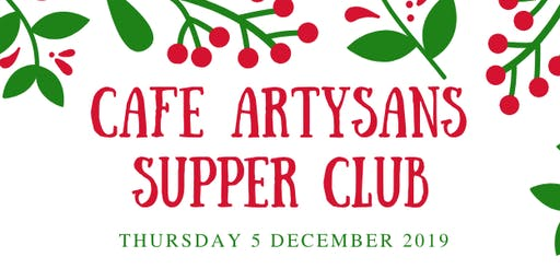 Cafe Artysans Christmas Supper Club
