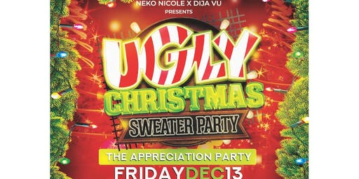 THE UGLY CHRISTMAS  SWEATER                           -APPRECIATION PARTY