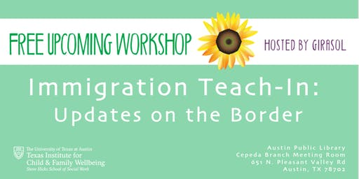 Immigration Teach-In: Updates on the Border
