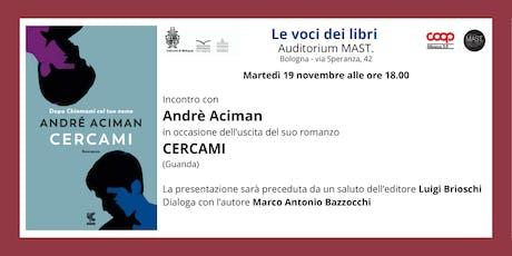 """Andrè Aciman per """"Le Voci dei libri"""" biglietti"""