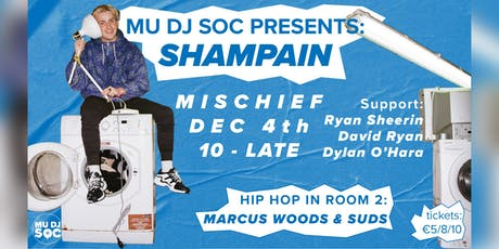 MU DJ Soc Presents: Shampain tickets