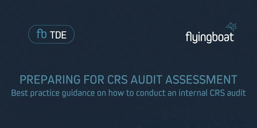 Preparing for CRS Audit Assessment