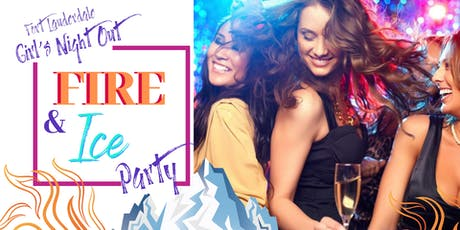 Girl's Night Out: Fire & Ice Party tickets