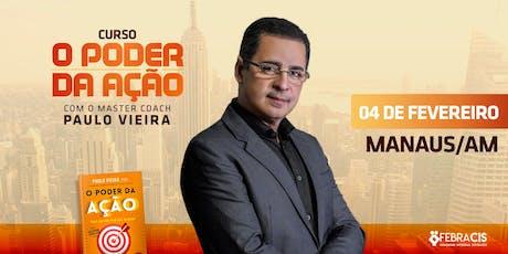 [Manaus/AM] Curso O Poder da Ação com Paulo Vieira ingressos