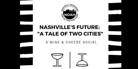 Nashville's Future: A Tail of Two Cities:	A Wine & Cheese Social tickets