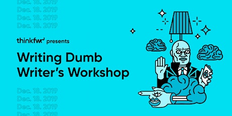 Writing Dumb : Writer's Workshop Helping You Write Better by Thinking Less tickets