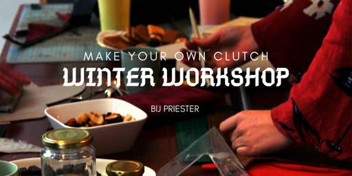 Winter Workshop // Make your own Clutch!
