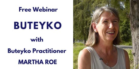 Free Webinar about Buteyko Method - Monday's 8.30-9.30pm NY time & 5.30-6.30pm LA time tickets