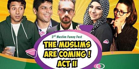 The Muslims are coming!!! ACT II Enjoy the holiday season with legends of M tickets