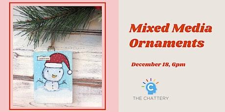 Mixed Media Ornaments tickets