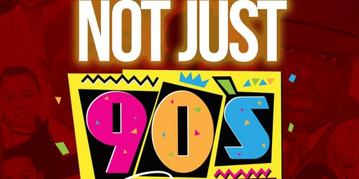 NO JUST 90's PARTY