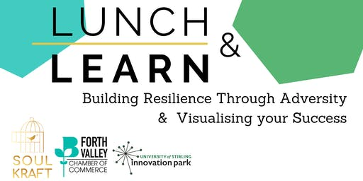 Lunch & Learn: Building Resilience Through Adversity & Visualising Success