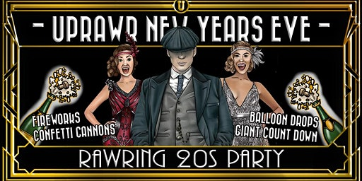 UPRAWR: RAWRING 20's NYE PARTY