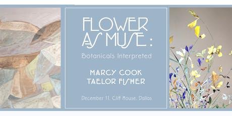 FLOWER AS MUSE : Botanicals Interpreted tickets