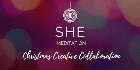 SHE Meditation Christmas Creative Collaboration tickets