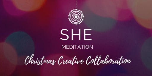 SHE Meditation Christmas Creative Collaboration