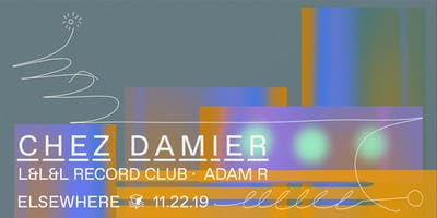 Chez Damier, L&L&L Record Club & Adam R @ Elsewher