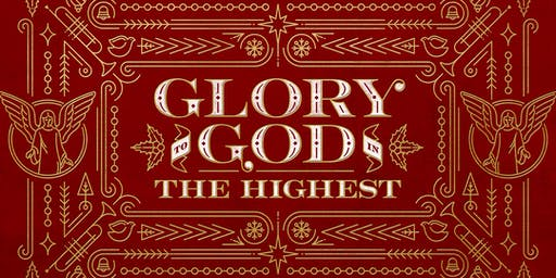 """Glory to God in the Highest"" Christmas Cantata - Sun., Dec. 8 at 11:00 a.m."