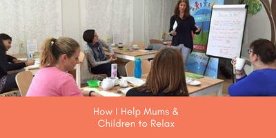 How I Help Mums & Children To Relax, Guildford