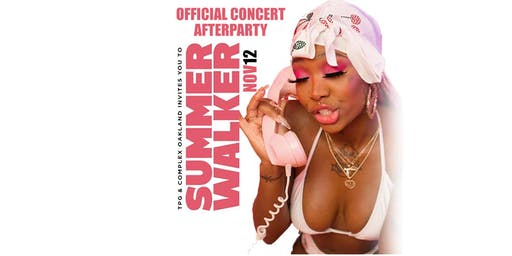 "SUMMER WALKER @ Complex Oakland ""Official Concert Afterparty"""