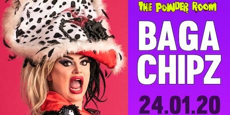 Baga Chipz at The Powder Room tickets