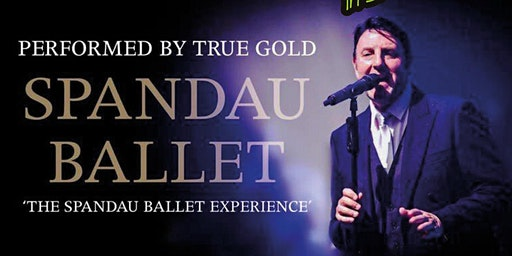 The Spandau Ballet Experience (True Gold)