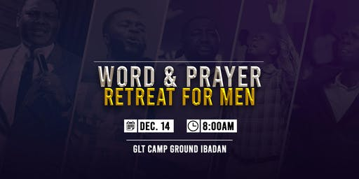 Word And Prayer Retreat For Men and Young Men
