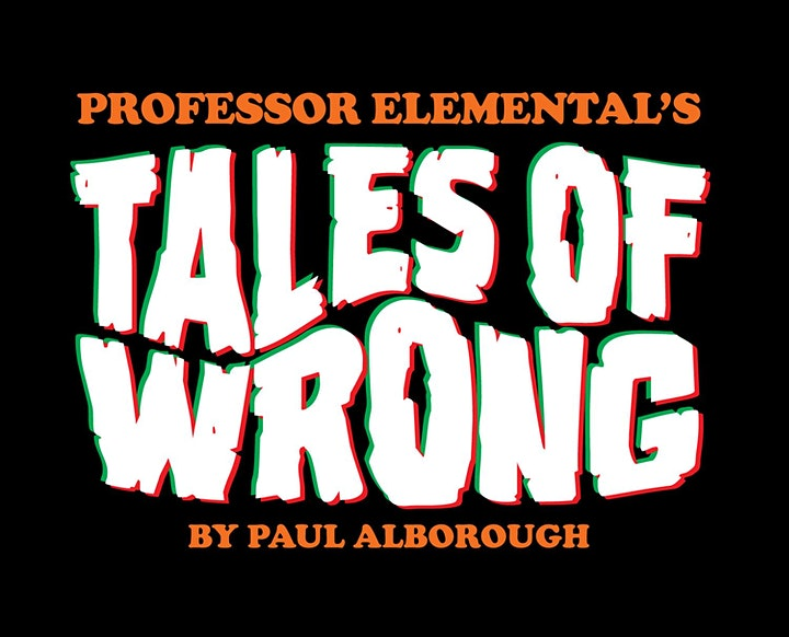 Professor Elemental's Tales of Wrong @ The Art House SO147DW | Thu 27 Feb image