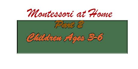 Montessori at Home: Part 2, Children Ages 3-6 tickets