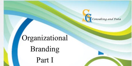 Organizational  Branding Part I - Goal Setting, Scaling-Up and Marketing tickets