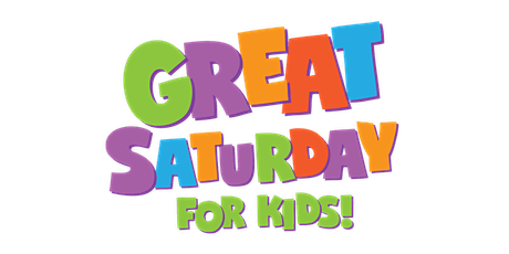 Great Saturday for Kids!  tickets