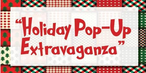 Holiday Pop Up Extravaganza