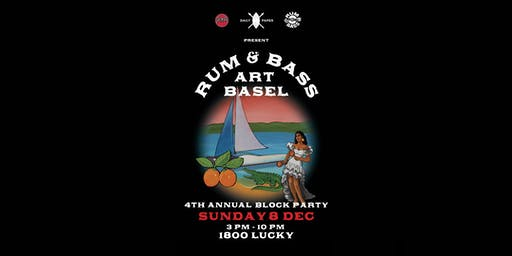 RUM & BASS ART BASEL BLOCK PARTY 2019