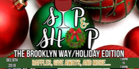 Sip.N.Shop The Brooklyn Way HOLIDAY EDITION tickets