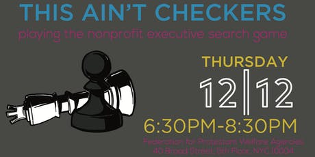 This Ain't Checkers - Playing the Nonprofit Executive Search Game tickets