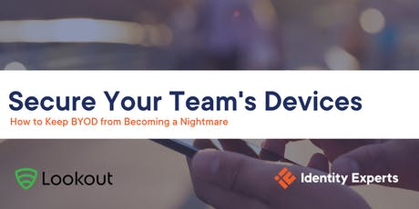 Secure Your Team's Devices:  How to Keep BYOD from Becoming a Nightmare tickets