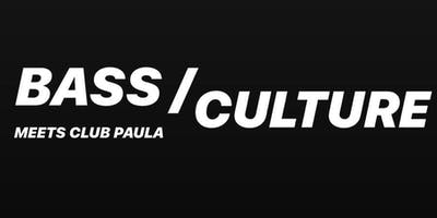 BASS culture meets Club Paula - 06.12.19