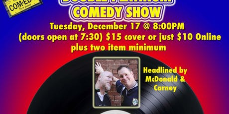 Double Platinum Comedy featuring McDonald and Carney! tickets