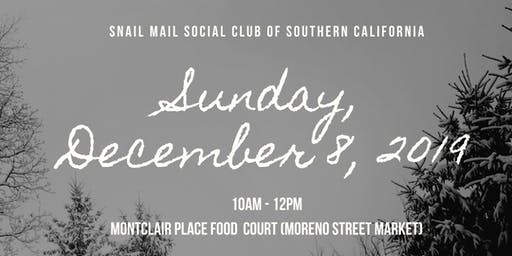 Snail Mail Social Club of So. Cal December 2019 Meet Up