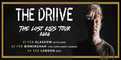 THE DRIIVE   Glasgow  The Lost Kids Tour 2020 tickets