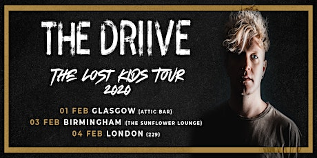 THE DRIIVE | Glasgow |The Lost Kids Tour 2020 tickets