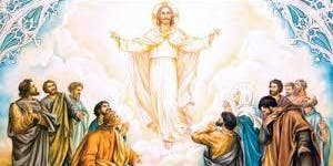 May Celebration and Feast Day Mass for the Ascension of the Lord