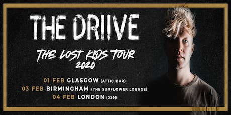 THE DRIIVE | London | The Lost Kids Tour 2020 tickets
